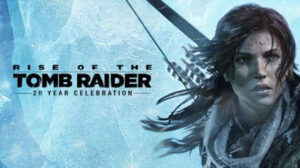 Comment télécharger et installer Rise Of The Tomb Raider pour PC [2020]