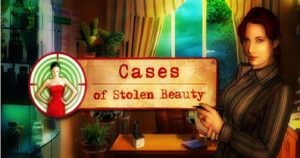Comment télécharger et installer Cases of Stolen Beauty pour PC [2020]