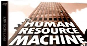 Comment télécharger et installer Human Resource Machine pour PC [2020]